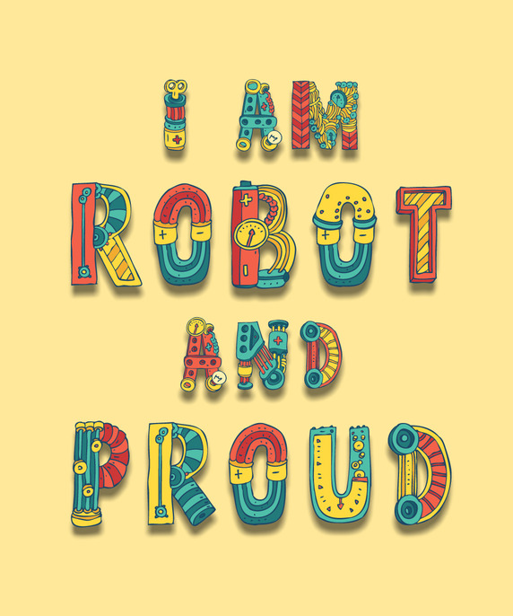 I Am Robot And Proud #1